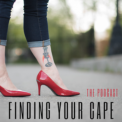 Finding Your Cape - The Podcast with Mare McHale