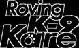 Roving K-9 Kare