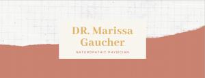 Dr. Marissa Gaucher - Naturopathic Physician